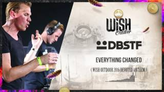 DBSTF - Everyting Changed (Official WiSH Outdoor 2016 Devoted Anthem)