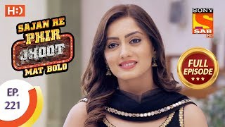 Sajan Re Phir Jhoot Mat Bolo - Ep 221 - Full Episode - 2nd April, 2018