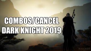 Combos Dark Knight( Cancel, Combos e Skill Build) 2019  - Black Desert  ‹ Tome Shot ›
