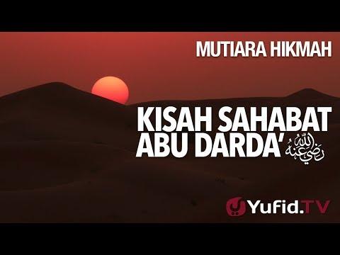 Kisah Sahabat Abu Darda' - Ustadz Muhammad Nuzul Dzikri, Lc. - Mutiara Hikmah Yufid.TV.