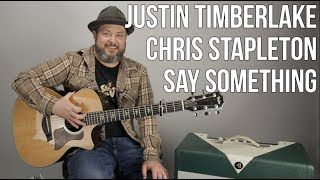 "Download Lagu Justin Timberlake and Chris Stapleton ""Say Something"" Easy Acoustic Song Guitar Lesson Gratis STAFABAND"