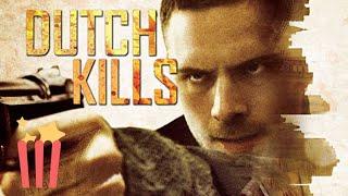 Dutch Kills (Full Movie) Crime, Drama, Thriller