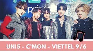 UNI5 | C'mon (remix) | Viettel live
