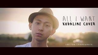All I Want - Kodaline Cover (Christian Tjandrawinata)