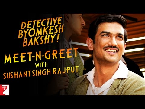 Meet-n-Greet With Sushant Singh Rajput - Detective Byomkesh Bakshy