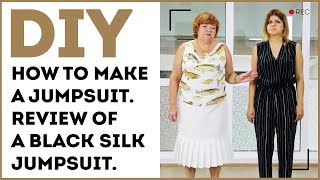 DIY: How to make a jumpsuit. Review of a black silk jumpsuit.
