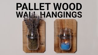 How To Make Pallet Wood Jar Wall Hangings