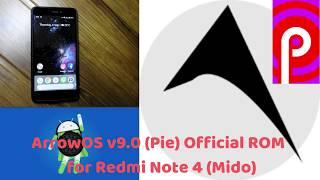 ArrowOS v9.0 Pie Official Stable ROM for Redmi Note 4 (Mido)