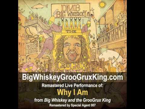 Big Whiskey and the GrooGrux King Track: Why I Am (Remastered)
