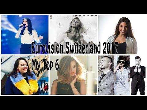 Eurovision Switzerland 2017 – Die Entscheidungsshow - My Top 6