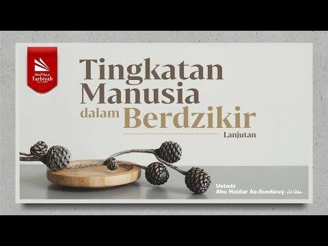 Tingkatan Manusia Dalam Berdzikir #2 | Ustadz Abu Haidar As-Sundawy حفظه الله