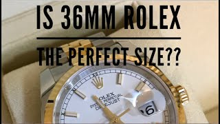 Is 36mm Rolex the PERFECT SIZE?