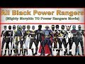 All Black Power Rangers|Power Rangers Mighty Morphin To Power Rangers Movie(1993 2017)