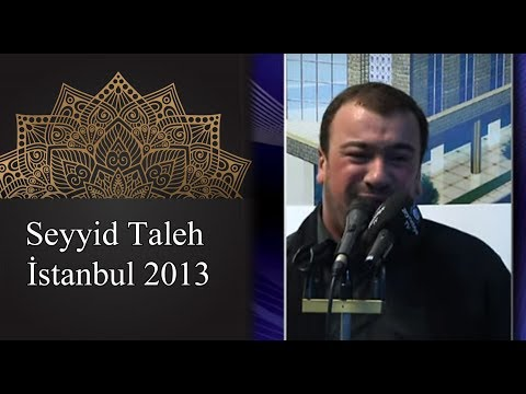 Seyyid Taleh ezadarlig istanbul 2013