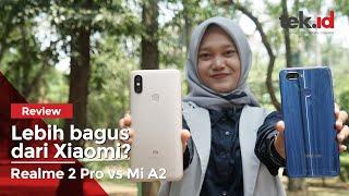 Realme 2 Pro vs Xiaomi Mi A2, Bagus Mana?