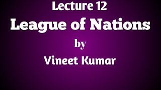 League of Nations Lecture 11