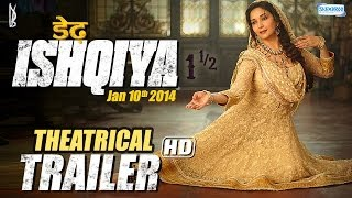 Dedh Ishqiya - Dedh Ishqiya (Jan 2014) - Theatrical Trailer | Madhuri Dixit - Naseeruddin - Arshad Warsi - Huma