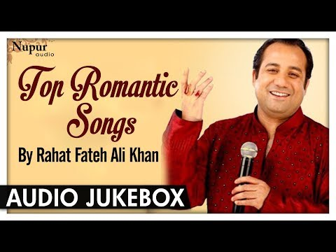 Top Romantic Songs By Rahat Fateh Ali Khan | Romantic Hindi Songs 2018 | Love Songs