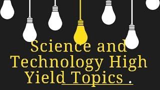 Science and Technology High Yield Topics for APPSC TSPSC Group 2, SI Prelims and Mains