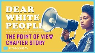Dear White People: The Point of View Chapter Story