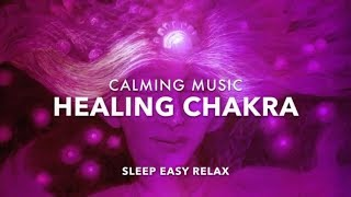 Healing Heart Music, Pure Heart Chakra Music, Calm Energy Healing for Mind and Body