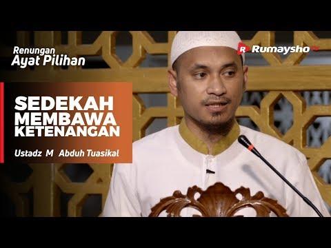 Renungan Ayat Pilihan : Sedekah Membawa Ketenangan - Ustadz M Abduh Tuasikal