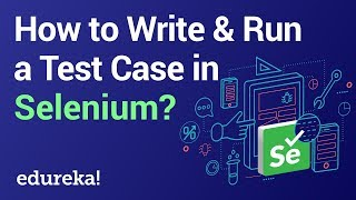 How to Write & Run a Test Case in Selenium | Selenium Tutorial | Selenium Training | Edureka