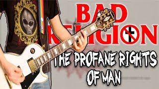Bad Religion - The Profane Rights Of Man Guitar Cover