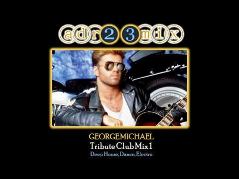 George Michael  -Tribute Club Mix 1 (adr23mix) Special DJs Editions