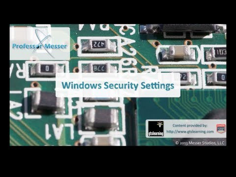 Windows Security Settings - CompTIA A+ 220-802: 1.8