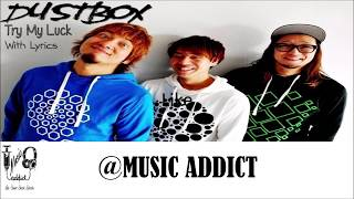 🔴 DUSTBOX - Try My Luck [ With Lyric ] ⏯ Music_Addict