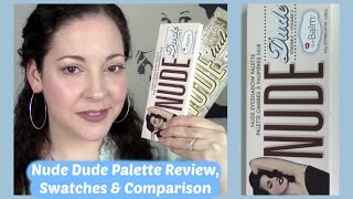 The Balm Nude DUDE Eye Shadow Palette Review, Swatches & Comparison to The Nude Tude!