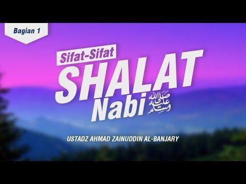 Sifat Shalat Nabi Shallallahu 'Alahi Wasallam - Ustadz Ahmad Zainuddin Al-Banjary