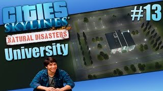 University #13 (Cities Skylines Natural Disasters)
