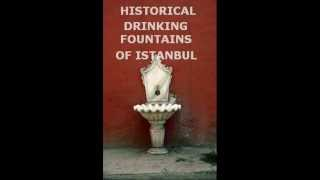 HISTORICAL DRINKING FOUNTAINS OF ISTANBUL