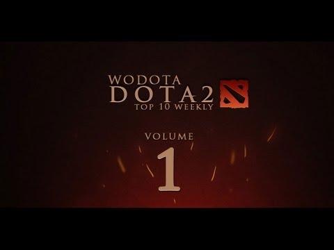 WoDotA - DotA 2 Top 10 Weekly Vol.1