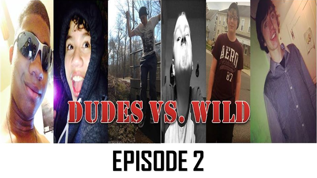 Dudes vs Wild Dudes vs Wild s1 e2