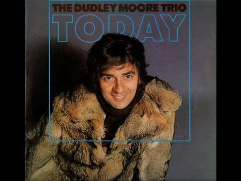 Dudley Moore Trio - Before Love Went Out Of Style
