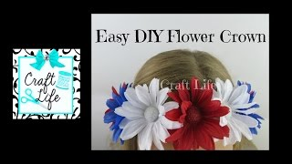 Craft Life ~ Easy DIY Flower Crown Tutorial