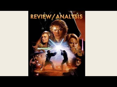 Star Wars Episode III: Revenge Of The Sith Full Analysis