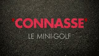 Connasse - Le Mini-Golf