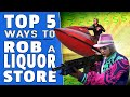 GTA 5 Online Funny Moments - TOP 5 WAYS TO ROB A LIQUOR STORE
