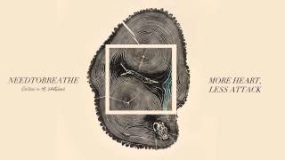 "NEEDTOBREATHE - ""More Heart, Less Attack"" (Official Audio)"