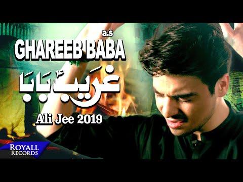 Ali Jee | Ghareeb Baba | 1441 / 2019