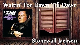 Watch Stonewall Jackson Waitin For Dawn Till Dawn video