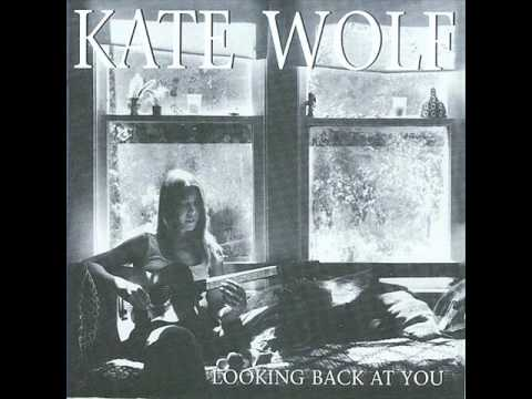 Kate Wolf - Rock Salt And Nails