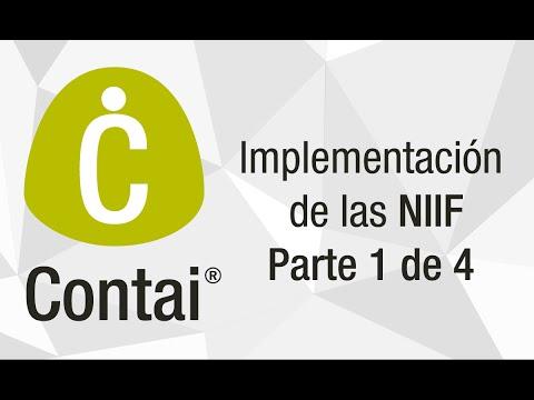 Implementación de Niif en Contai. Parte 1 de 4