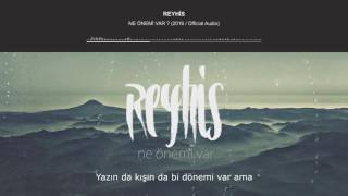 Reyhis - Ne Önemi Var ? (2016 / Official Video)