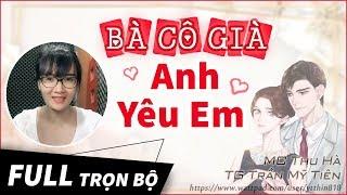 Truyện ngắn cực hay Hey I Love You - Bà Cô Già Anh Yêu Em [Trọn Bộ] MC Thu Hà