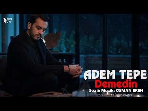 ADEM TEPE - DEMEDİN